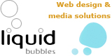 Website Design and Media Solutions : Liquid Bubbles