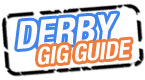 Derby Gig Guide